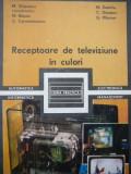 Receptoare de televiziune in culori -M. Silisteanu , M. Basoiu , ...