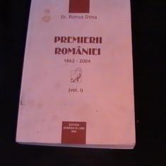PREMIERII ROMANIEI-1862-2004-VOL1-DR. ROMUS DIMA-302 PG- - Carte Monografie