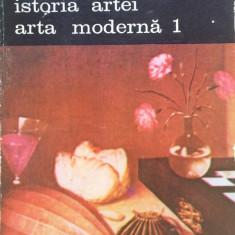 ISTORIA ARTEI. ARTA MODERNA 1 - Elie Faure - Carte Istoria artei