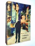 Calatoria tatalui Bernard Clavel Ed. Pentru Literatura Universala 1968