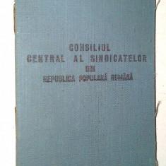 Carnet de membru - Consiliul central al sindicatelor R.P.R. - Diploma/Certificat