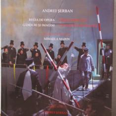 Regia de opera, ganduri si imagini -Andrei Serban (album)