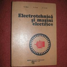 Electrotehnica Si Masini Electrice - Fl. Manea M. Preda H. Gavrila - Carti Electrotehnica
