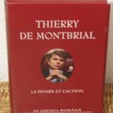 THIERRY DE MONTBRIAL -LA PENSEE ET L'ACTION, ACADEMIA ROMANA - Istorie