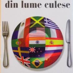 BUCATE ALESE DIN LUME CULESE, CELE MAI GUSTOASE RETETE DIN BUCATARIA INTERNATIONALA traducere de RODICA GRIGORIU, 2015 - Carte Retete traditionale romanesti