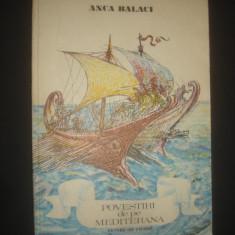 ANCA BALACI - POVESTIRI DE PE MEDITERANA, Alta editura