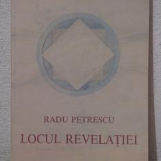 LOCUL REVELATIEI -RADU PETRESCU