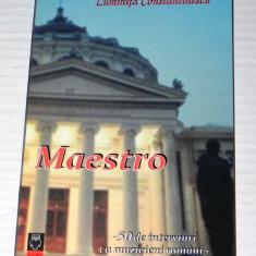 LUMINITA CONSTANTINESCU - MAESTRO. 50 DE INTERVIURI CU MUZICIENI ROMANI (09503 - Carte Arta muzicala