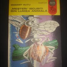 MODEST GUTU - MESTERI ISCUSITI DIN LUMEA ANIMALA - Carte Biologie