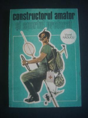 VIOREL RADUCU - CONSTRUCTORUL AMATOR SI SPORTUL PREFERAT foto