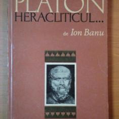 ION BANU - PLATON HERACLITICUL