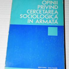 OPINII PRIVIND CERCETAREA SOCIOLOGICA IN ARMATA - GHEORGHE NICULESCU (04501 - Carte Sociologie
