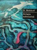 Aviatia submarina - D. Rebikoff