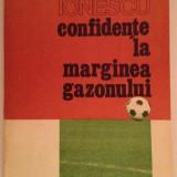 Mihai Ionescu - Confidente la marginea gazonului - Carte sport