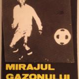 Mircea Lucescu - Mirajul gazonului - Carte sport