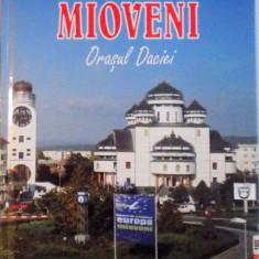 MIOVENI, ORASUL DACIEI, 2007 - Carte Geografie
