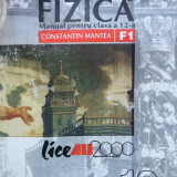 FIZICA MANUAL PENTRU CLASA A 12-A F1 - Constantin Mantea - Manual scolar, Clasa 12, All
