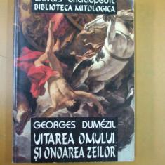 Uitarea omului si onoarea zeilor G. Dumezil Bucuresti 1998 - Carte mitologie