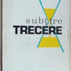 ION POPA ARGESANU - SUBTIRE TRECERE (1977) [cuvant coperta IV: NICHITA STANESCU] - Carte poezie