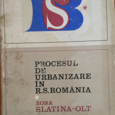 PROCESUL DE URBANIZARE IN R. S. ROMANIA - ZONA SLATINA-OLT