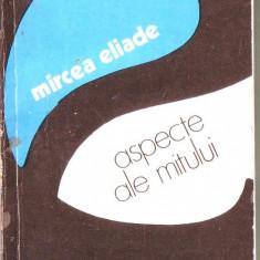 Mircea Eliade - Aspecte ale mitului - Eseu
