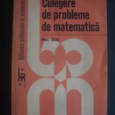 MIHAI COCUZ - CULEGERE DE PROBLEME DE MATEMATICA - Carte Matematica