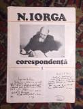 N. Iorga CORESPONDENTA VOL. 1