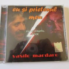 RAR! CD VASILE MARDARE(CENACLUL FLACARA) ALBUMUL EU SI PRIETENUL MEU - Muzica Folk