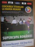 Program de meci Steaua Bucuresti-ASA Tg.Mures (8 iulie 2015)/Supercupa Romaniei