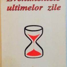 EVENIMENTELE ULTIMELOR ZILE, EXTRASE DIN SCRIERILE LUI ELLEN G. WHITE, 1996 - Carti Crestinism