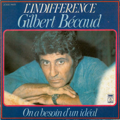 Gilbert Becaud - L'Indifference_On A Besoin D'Un Ideal ORIGINAL 1977 (7