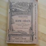 HERBERT SPENCER--DESPRE EDUCATIE - CCA 1895 - Carte veche