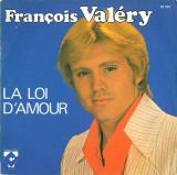 """Francois Valery - La Loi D'Amour_Chanteur, Menteur (7"""")"""