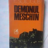 F. SOLOGUB - DEMONUL MESCHIN - Roman, Anul publicarii: 1975