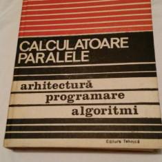 Calculatoare Paralele Arhitectura Programare Algoritmi - R.W. Hockney