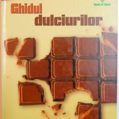 GHIDUL DULCIURILOR, 2003 - Carte Retete traditionale romanesti