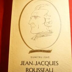 Dumitru Isac -Jean-Jacques Rousseau -Colectia Oameni deSeama Ed.Tineretului 1966