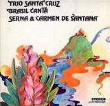 Trio Santa Cruz_Brasil Canta_Serna_Carmen de Santana - Speed Gonzales (Vinyl), VINIL, electrecord
