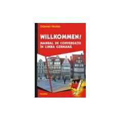 Willkommen! Manual de conversatie in limba germana -Octavian Nicolae - Curs Limba Germana polirom