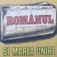 Ziarul Romanul si Marea Unire - Iulian Negrila - Istorie