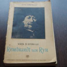 VIATA SI OPERA LUI REMBRANDT VAN RYN - PETRU COMARNESCU - Biografie