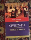 Civilizatia  : vestul si restul / Niall Ferguson