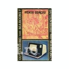 Neagu Udroiu - Gutenberg sau Marconi?