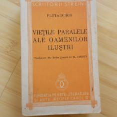 PLUTARH--VIETI PARALELE ALE OAMENILOR ILUSTRI - 1938 - Istorie