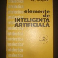 IOAN GEORGESCU - ELEMENTE DE INTELIGENTA ARTIFICIALA - Carte Informatica