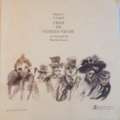 CRAII DE CURTEA - VECHE de MATEIU I. CARAGIALE, ILUSTRATII de RAZVAN LUSCOV, 2015 - Roman, Humanitas