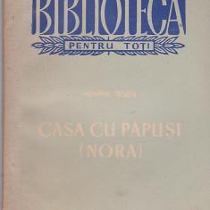 H Ibsen - Casa cu papusi ( Nora ) - Carte Teatru