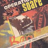 HARALAMB ZINCA - OPERATIUNEA SOARE - Roman, Anul publicarii: 1984