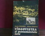 Nicolae Stoicescu, Cr. Moisescu Targovistea si monumentele sale, tiraj 1900 ex., Alta editura