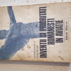 Inventii si prioritati romanesti in aviatie - Constantin C. Gheorghiu - Carti Inventica